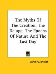Cover of: The Myths Of The Creation, The Deluge, The Epochs Of Nature And The Last Day