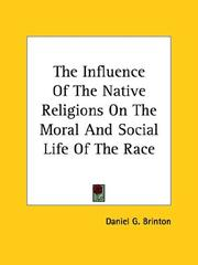 Cover of: The Influence Of The Native Religions On The Moral And Social Life Of The Race