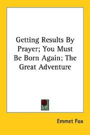 Cover of: Getting Results By Prayer; You Must Be Born Again; The Great Adventure