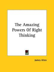 Cover of: The Amazing Powers of Right Thinking | James Allen