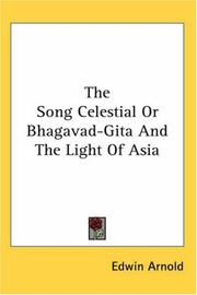 Cover of: The Song Celestial or Bhagavad-gita And the Light of Asia