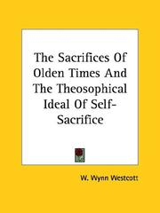 Cover of: The Sacrifices Of Olden Times And The Theosophical Ideal Of Self-Sacrifice
