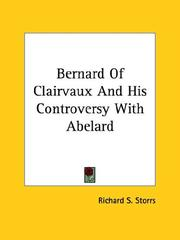 Cover of: Bernard Of Clairvaux And His Controversy With Abelard | Richard S. Storrs