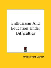 Cover of: Enthusiasm And Education Under Difficulties | Orison Swett Marden