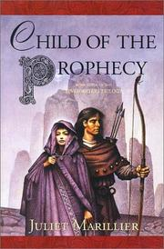 Cover of: Child of the Prophecy (The Sevenwaters Trilogy, Book 3)