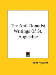 Cover of: The Anti-Donatist Writings Of St. Augustine