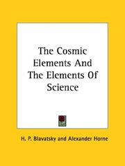 Cover of: The Cosmic Elements And The Elements Of Science | H. P. Blavatsky