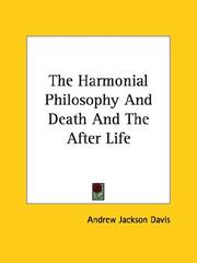 Cover of: The Harmonial Philosophy And Death And The After Life