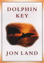 Cover of: Dolphin Key | Jon Land