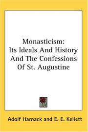 Cover of: Monasticism: Its Ideals and History and the Confessions of St. Augustine