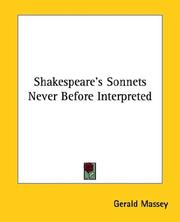 Cover of: Shakespeare's sonnets never before interpreted: his private friends identified: together with a recovered likeness of himself.