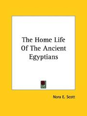Cover of: The Home Life Of The Ancient Egyptians | Nora E. Scott