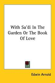 Cover of: With Sa'di In The Garden Or The Book Of Love