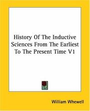 Cover of: History Of The Inductive Sciences From The Earliest To The Present Time V1