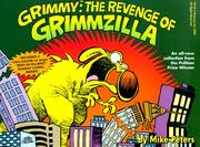 Cover of: Grimmy, the revenge of Grimmzilla