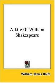 Cover of: A Life Of William Shakespeare | William James Rolfe