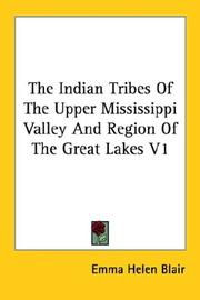 Cover of: The Indian Tribes Of The Upper Mississippi Valley And Region Of The Great Lakes V1 | Emma Helen Blair