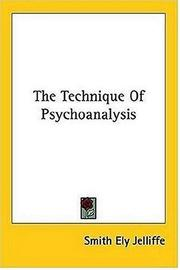 Cover of: The Technique Of Psychoanalysis | Smith Ely Jelliffe
