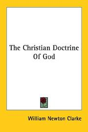 Cover of: The Christian Doctrine Of God | William Newton Clarke