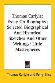 Cover of: Thomas Carlyle: Essay on Biography: Selected Biographical and Historical Sketches and Other Writings: Little Masterpieces