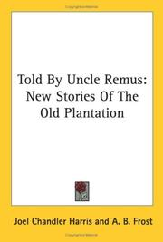 Cover of: Told By Uncle Remus | Joel Chandler Harris