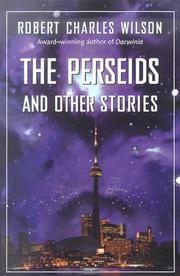 Cover of: The Perseids and other stories | Robert Charles Wilson