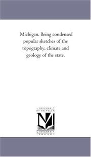 Cover of: Michigan. Being condensed popular sketches of the topography, climate and geology of the state