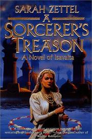 Cover of: A sorcerer's treason by Sarah Zettel