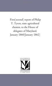 Cover of: First[second] report of Philip T. Tyson, state agricultural chemist, to the House of delegates of Maryland, January 1860[January 1862] | Michigan Historical Reprint Series