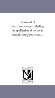 Cover of: A manual of electrometallurgy