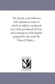 Cover of: The Epistle to the Hebrews, with explanatory notes | Michigan Historical Reprint Series