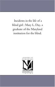 Cover of: Incidents in the life of a blind girl  | Michigan Historical Reprint Series