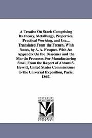Cover of: A treatise on steel | Michigan Historical Reprint Series
