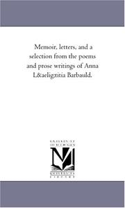Cover of: Memoir, letters, and a selection from the poems and prose writings of Anna Lætitia Barbauld. | Michigan Historical Reprint Series