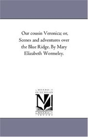 Cover of: Our cousin Veronica; or, Scenes and adventures over the Blue Ridge. By Mary Elizabeth Wormeley. | Michigan Historical Reprint Series