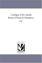 Cover of: Catalogue of the valuable library of Henry B. Humphrey, esq