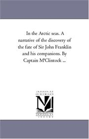 Cover of: In the Arctic seas. A narrative of the discovery of the fate of Sir John Franklin and his companions. By Captain M