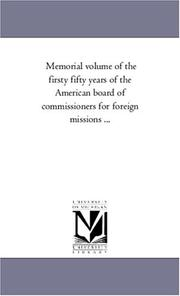 Cover of: Memorial volume of the firsty fifty years of the American board of commissioners for foreign missions ..