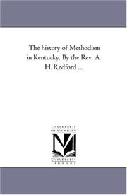 Cover of: The history of Methodism in Kentucky. By the Rev. A. H. Redford ..