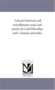 Cover of: Critical, historical, and miscellaneous essays and poems, by Lord Macaulay; with a memoir and index. | Michigan Historical Reprint Series