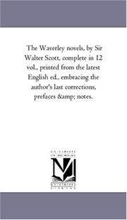 Cover of: The Waverley novels, by Sir Walter Scott, complete in 12 vol., printed from the latest English ed., embracing the author