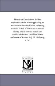 Cover of: History of Kansas: from the first exploration of the Mississippi valley, to its admission into the Union: embracing a concise sketch of Louisiana