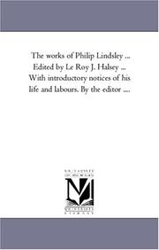 Cover of: The works of Philip Lindsley ... Edited by Le Roy J. Halsey ... With introductory notices of his life and labours. By the editor ....: Vol. 3