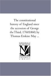 Cover of: The constitutional history of England since the accession of George the Third, 17601860; by Thomas Erskine May