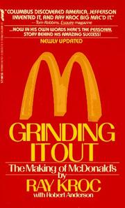 Cover of: Grinding It Out: the making of McDonald's