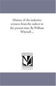 Cover of: History of the inductive sciences from the earliest to the present time. By William Whewell ..