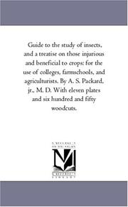 Cover of: Guide to the study of insects, and a treatise on those injurious and beneficial to crops | Michigan Historical Reprint Series
