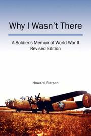 Why I Wasn't There by Howard Pierson