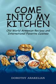 Cover of: Come Into My Kitchen | Dorothy Arakelian