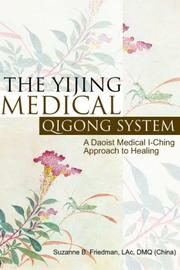 The Yijing Medical Qigong System by Suzanne Friedman